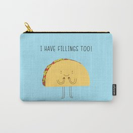 I have fillings too! Carry-All Pouch