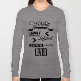 Worship can not be defined Long Sleeve T-shirt