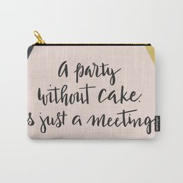 """Quote """"A party without cake is just a meeting"""".  Modern. Scandinavian style. Carry-All Pouch"""