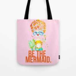 pink lemonade -- be the mermaid. Tote Bag