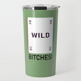 Wildcard Bitches! Travel Mug