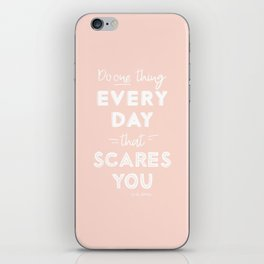 Do One Thing Every Day That Scares You iPhone Skin