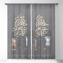 Coffee blackboard lettering — In Coffee we trust Sheer Curtain