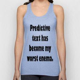 Predictive Text Has Become My Worst Enema Unisex Tank Top
