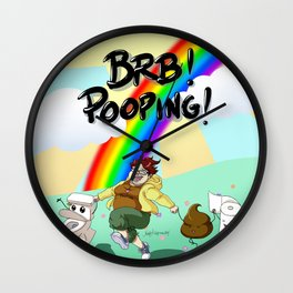 BRB! POOPING! Wall Clock