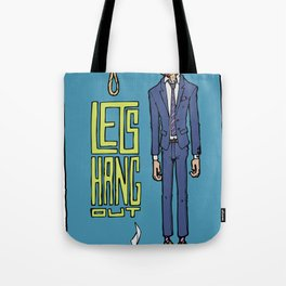Lets hang out Tote Bag