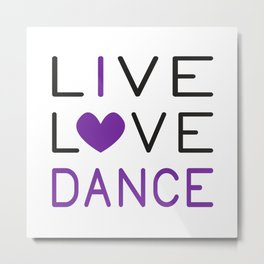 Dancing Live Love Dance Queen Dancer Gift Idea Metal Print