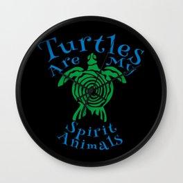 turtles are my spirit animals Wall Clock