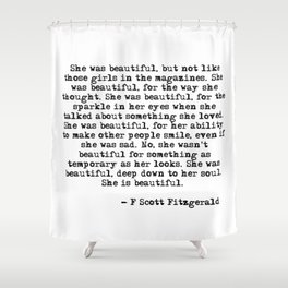 She was beautiful - Fitzgerald quote Shower Curtain