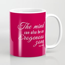 The mind can also be an erogenous zone Coffee Mug