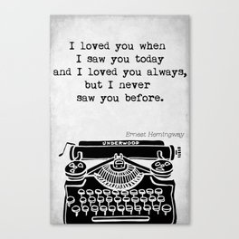 """Ernest Hemingway """"I Loved You"""" Canvas Print"""