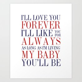 Ill love you forever  Art Print