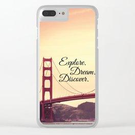 """Explore. Dream. Discover."" - Travel Quote - Golden Gate Bridge Clear iPhone Case"