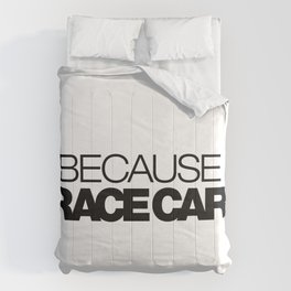 BECAUSE RACE CAR v1 HQvector Comforters
