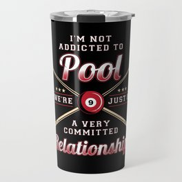 Funny Quote For Pool Billard Snooker Player Travel Mug