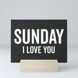 Sunday Love Funny Quote Mini Art Print