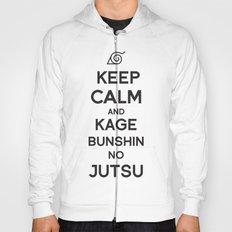 Keep Calm and Kage Bushin No Jutsu Hoody