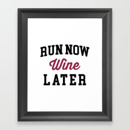 Run Now, Wine Later Funny Quote Framed Art Print