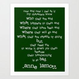 Writers' Quotes: Bad Handwriting-Anne Lamott Art Print