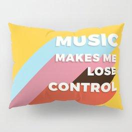 MUSIC MAKES ME - TYPOGRAPHY Pillow Sham