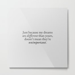 Your Dreams are Different than Mine | Qutoes Metal Print