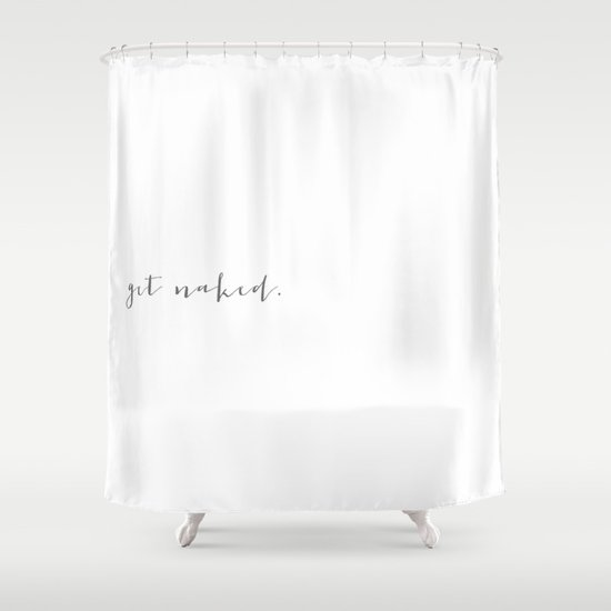 get naked. shower curtainrubybirdie | society6