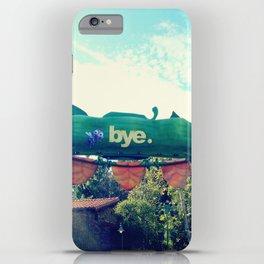 Bye.  iPhone Case