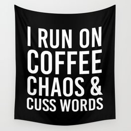 I Run On Coffee, Chaos & Cuss Words (Black & White) Wall Tapestry