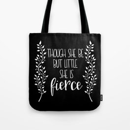 Though She Be But Little (Inverted) Tote Bag