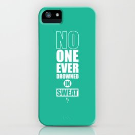 Lab No. 4 - No One Ever Drowned In Sweat Gym Motivational Quotes Poster iPhone Case