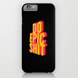 Do Crazy Shit iPhone Case