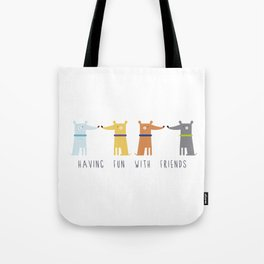 Having fun with Friends Tote Bag