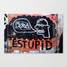 Merda/Estupid Canvas Print