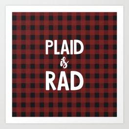 Plaid is Rad Art Print