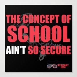 School Ain't Secure Canvas Print