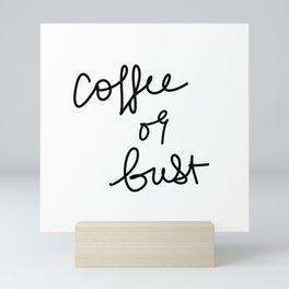 Coffee Or Bust | White Mini Art Print