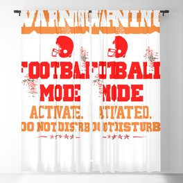 Warning Football Mode Activated Do Not Disturb Blackout Curtain