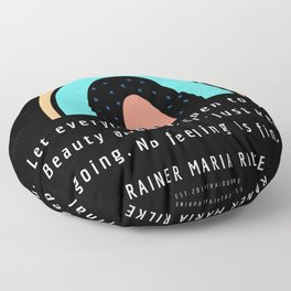 Rainer Maria Rilke Quote Famous 200912 No Feeling Is Final Floor Pillow