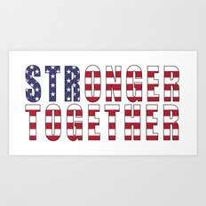 Stronger Together - Campaign Slogan Art Print