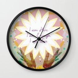 Affirmations: I am Here, I am Enough, I am Love Wall Clock