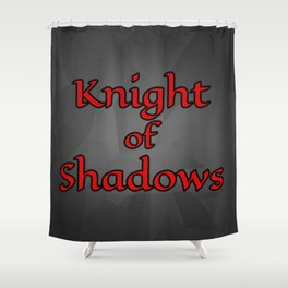Knight of Shadows Shower Curtain
