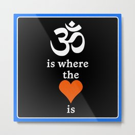 Om is where the Heart Is Print (Blue Detail) Metal Print