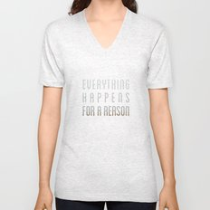 EVERYTHING HAPPENS FOR A REASON Unisex V-Neck