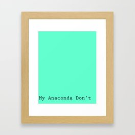 My Anaconda Don't Framed Art Print