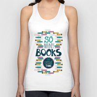 risa rodil Tank Tops featuring So Many Books, So Little Time by Risa Rodil