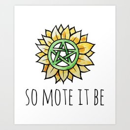 So mote it be Art Print