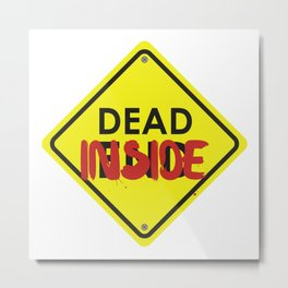 Don't Open Dead Inside Metal Print