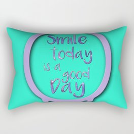 Smile today is a good Day Rectangular Pillow
