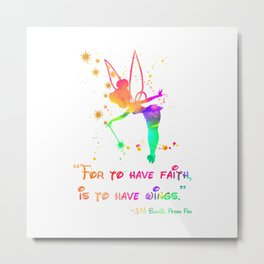 For to have faith, is to have wings... Metal Print