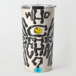 Who Watches The Watchmen Travel Mug